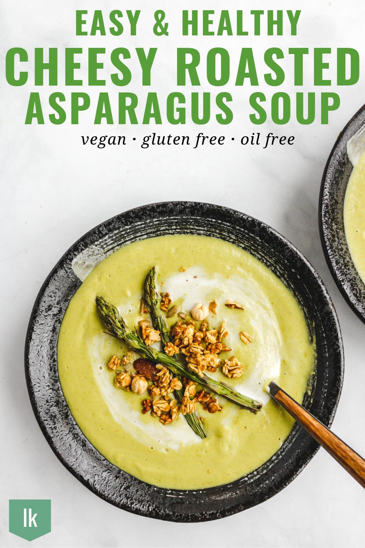 Cheesy Roasted Asparagus Soup Vegan Amp Gluten Free